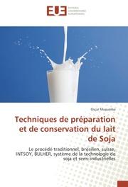 Techniques de preparation et de conservation du lait de Soja