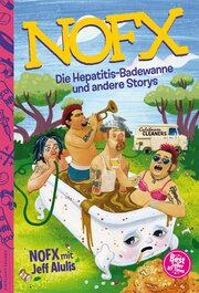 Die Hepatitis-Badewanne und andere Storys