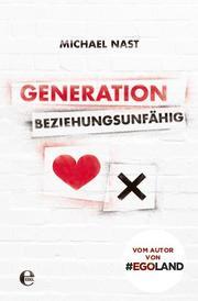 Generation Beziehungsunfähig