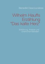 Wilhelm Hauffs Erzählung Das kalte Herz