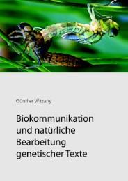 Biokommunikation und natürliche Bearbeitung genetischer Texte