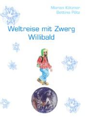 Weltreise mit Zwerg Willibald