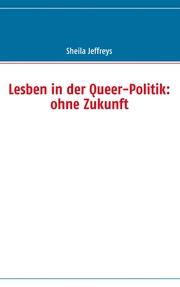 Lesben in der Queer-Politik: ohne Zukunft