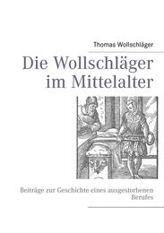 Die Wollschläger im Mittelalter