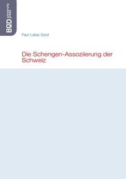 Die Schengen-Assoziierung der Schweiz