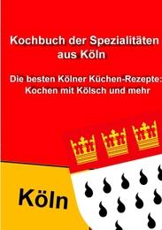 Kochbuch der Spezialitäten aus Köln