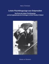 Letzte Flüchtlingszüge aus Ostpreußen