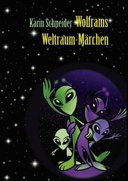 Wolframs Weltraum-Märchen