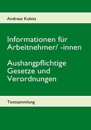 Informationen für Arbeitnehmer/-innen - Aushangpflichtige Gesetze und Verordnungen
