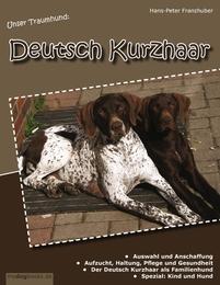 Unser Traumhund: Deutsch Kurzhaar