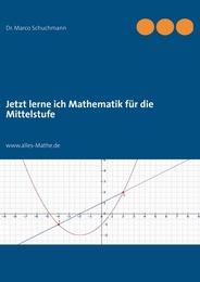 Jetzt lerne ich Mathematik für die Mittelstufe