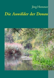 Die Auwälder der Donau