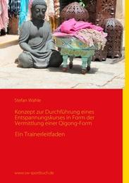 Konzept zur Durchführung eines Entspannungskurses in Form der Vermittlung einer Qigong-Form