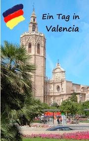 Ein Tag in Valencia