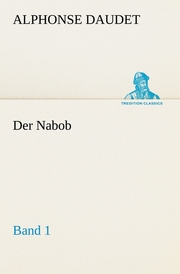 Der Nabob, Band 1