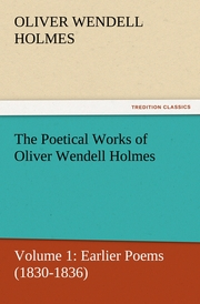 The Poetical Works of Oliver Wendell Holmes 1