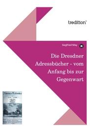 Die Dresdner Adressbücher - vom Anfang bis zur Gegenwart