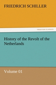 History of the Revolt of the Netherlands - Volume 01