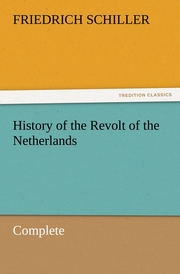 History of the Revolt of the Netherlands - Complete