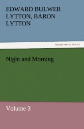Night and Morning, Volume 3