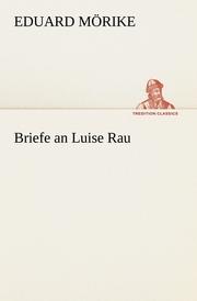 Briefe an Luise Rau