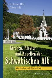 Kirchen, Klöster und Kapellen der Schwäbischen Alb