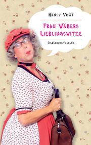 Frau Wäbers Lieblingswitze