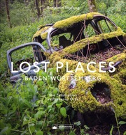Lost Places Baden-Württemberg