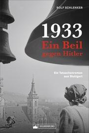 1933 - Ein Beil gegen Hitler