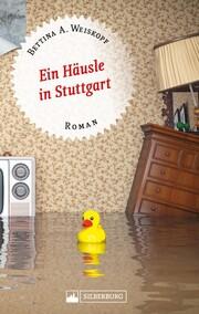Ein Häusle in Stuttgart. Stuttgart-Roman.