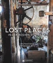 Lost Places in der Region Stuttgart