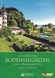Die schönsten Bodenseegärten und ihre Geschichte - Cover