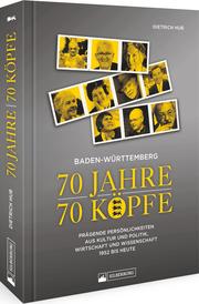Baden-Württemberg: 70 Jahre - 70 Köpfe