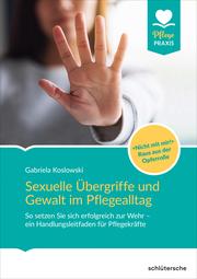 Sexuelle Übergriffe und Gewalt im Pflegealltag