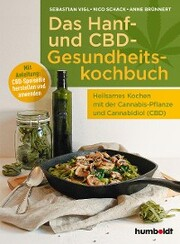 Das Hanf- und CBD-Gesundheitskochbuch