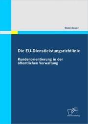 Die EU-Dienstleistungsrichtlinie: Kundenorientierung in der öffentlichen Verwaltung
