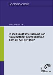 In situ EDXRD Untersuchung von Kalziumtitanat synthetisiert mit dem Sol-Gel-Verfahren