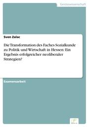 Die Transformation des Faches Sozialkunde zu Politik und Wirtschaft in Hessen: Ein Ergebnis erfolgreicher neoliberaler Strategien?