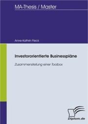 Investororientierte Businesspläne: Zusammenstellung einer Toolbox