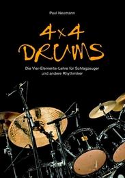 4x4 Drums: Die Vier-Elemente-Lehre für Schlagzeuger und andere Rhythmiker