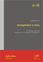 Vertragsfreiheit in China: Ein Vergleich zwischen chinesischem und deutschem Vertragsrecht