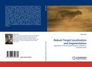 Robust Target Localization and Segmentation