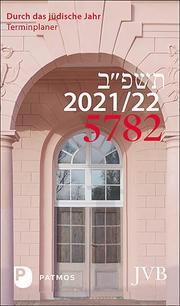 Durch das jüdische Jahr 5782 - 2021/22