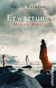 Ocean Rose. Erwartung