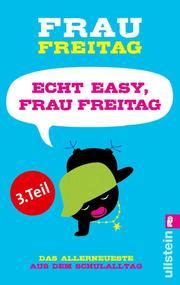 Echt easy, Frau Freitag! (Teil 3)