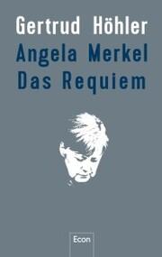 Angela Merkel - Das Requiem