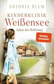 Kinderklinik Weißensee - Jahre der Hoffnung