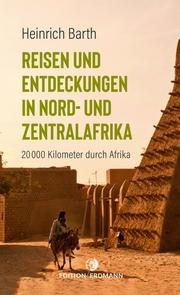 Reisen und Entdeckungen in Nord- und Zentralafrika