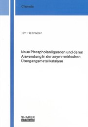 Neue Phospholanliganden und deren Anwendung in der asymmetrischen Übergangsmetallkatalyse