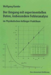 Der Umgang mit experimentellen Daten, insbesondere Fehleranalyse, im Physikalischen Anfänger-Praktikum